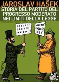 Jaroslav Hasek - Storia del Partito del progresso moderato nei limiti della legge